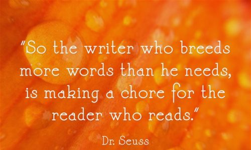 """So the writer who breeds more words than he needs ..."""