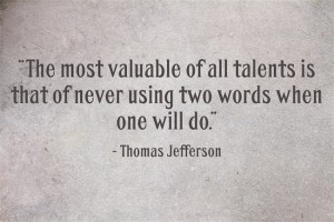 """The most valuable of all talents ..."""