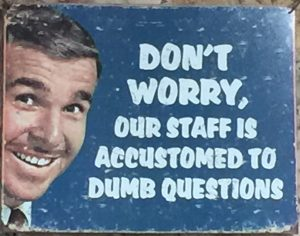 Don't be snarky about customer questions